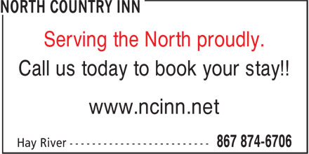 North Country Inn (867-874-6706) - Annonce illustrée - Serving the North proudly. Call us today to book your stay!! www.ncinn.net