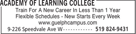 Academy of Learning College (519-824-9431) - Annonce illustrée - Train For A New Career In Less Than 1 Year www.guelphcampus.com Flexible Schedules - New Starts Every Week