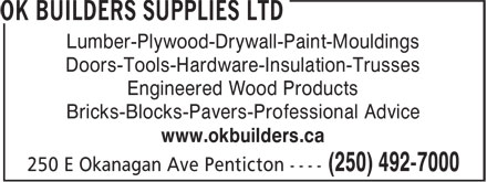 OK Builders Supplies Ltd (250-492-7000) - Display Ad - Lumber-Plywood-Drywall-Paint-Mouldings Doors-Tools-Hardware-Insulation-Trusses Engineered Wood Products Bricks-Blocks-Pavers-Professional Advice www.okbuilders.ca