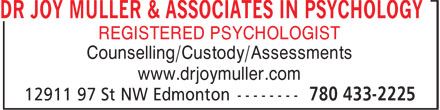 Dr Joy Muller & Associates In Psychology (780-421-5288) - Display Ad - DR JOY MULLER & ASSOCIATES IN PSYCHOLOGY REGISTERED PSYCHOLOGIST Counselling/Custody/Assessments www.drjoymuller.com