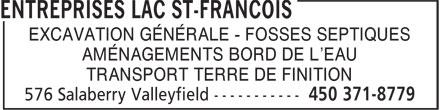 Entreprises Lac St-François (450-371-8779) - Annonce illustrée======= - EXCAVATION GÉNÉRALE - FOSSES SEPTIQUES - AMÉNAGEMENTS BORD DE L'EAU - TRANSPORT TERRE DE FINITION