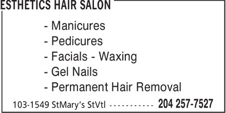 Esthetics Hair Salon (204-257-7527) - Display Ad - - Manicures - Pedicures - Facials - Waxing - Gel Nails - Permanent Hair Removal - Manicures - Pedicures - Facials - Waxing - Gel Nails - Permanent Hair Removal