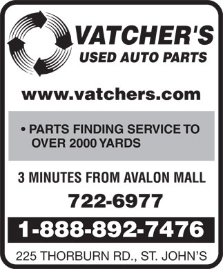 Vatcher's Used Auto Parts (1-855-334-7290) - Display Ad - 225 THORBURN RD., ST. JOHN S