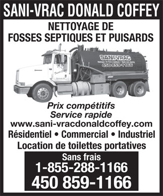 Sani-Vrac Donald Coffey (450-859-0794) - Annonce illustrée - SEPTIC TANK CLEANING AND CESSPOOLS Competitive Prices Rapid Service Open 7 Days Residential   Commercial   Industrial Rental of portable toilets 802 Mtée Carr, Godmanchester 450- 859-0848