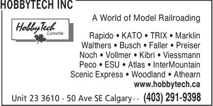 Hobbytech Inc (403-291-9398) - Annonce illustrée======= - A World of Model Railroading - Rapido • KATO • TRIX • Marklin - Walthers • Busch • Faller • Preiser - Noch • Vollmer • Kibri • Viessmann - Peco • ESU • Atlas • InterMountain - Scenic Express • Woodland • Athearn - www.hobbytech.ca